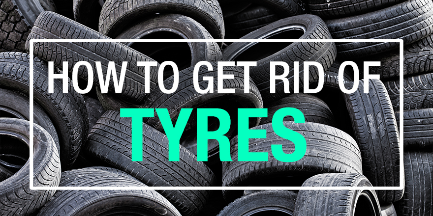 How To Get Rid Of Old Car Tyres